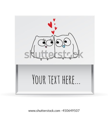Love small white gift box, frame with a Owl and message. Greeting card. Love vector illustration easy editable for design. - stock vector