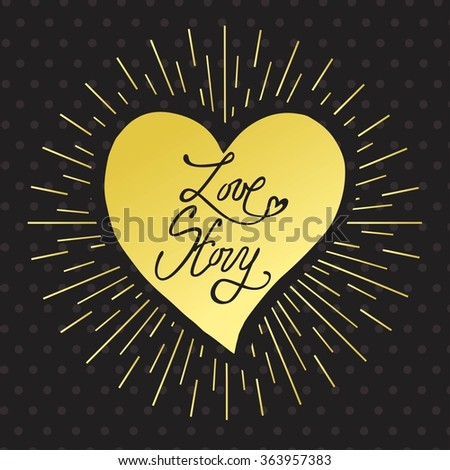 Love Story- lettering made by hand. Template for creating flyer, invitation party, promotional booklet, brochure and banner, romantic card for wedding. Vector illustration. - stock vector