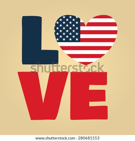 Love USA, America. Happy Independence Day, July 4th - Fourth of July, American Flag Vector - stock vector