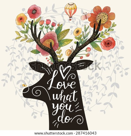 Love what you do. Incredible deer silhouette with awesome flowers in horns. Lovely spring concept design in vector. Sweet deer and flowers made in watercolor technique - stock vector