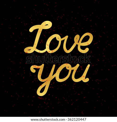 Love you card. Vector illustration for Valentine Day. Gold foil quote on black background. - stock vector