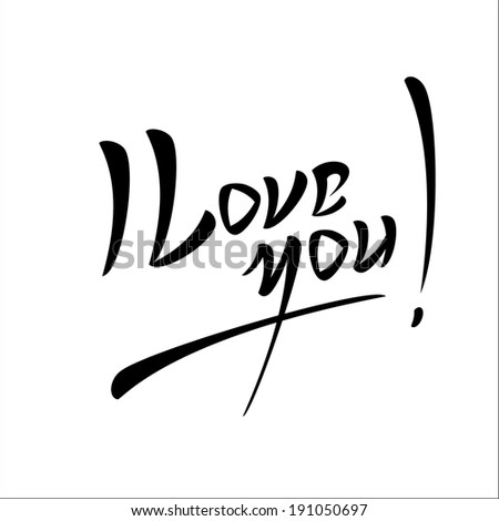 Love You Hand lettering Greeting Card. Typographical Vector Background. Handmade calligraphy. Easy paste to any background - stock vector