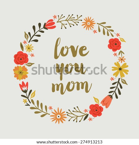 Love You Mom. Greeting Card - stock vector