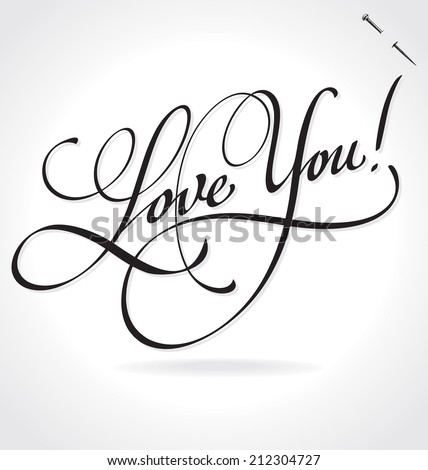 LOVE YOU original custom hand lettering -- handmade calligraphy, vector (eps8); typography background/ overlay for romantic photo cards or party invitations for Valentine's Day, wedding, Mother's Day; - stock vector