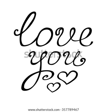 Love you. Valentine card with hand lettering. Black handmade vector calligraphy. Vector romantic illustration. Happy Valentine's Day! - stock vector