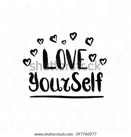 Love Yourself. Black and white lettering. Decorative letter. Hand drawn lettering. Quote. Vector hand-painted illustration. Decorative inscription. Font, motivational poster. Vintage illustration.  - stock vector