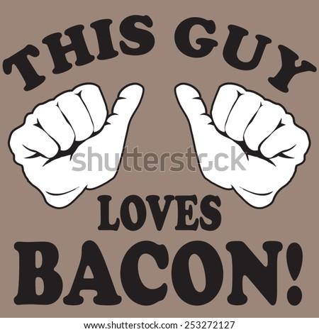 loves bacon - stock vector