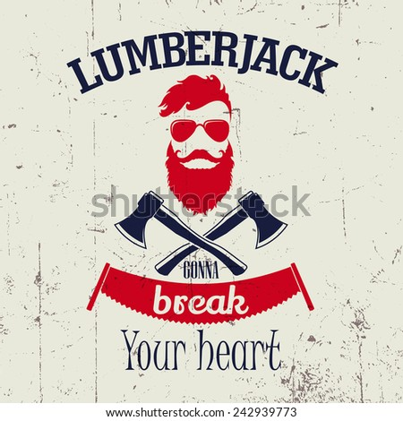 Lumberjack gonna break your heart label, logo, t-shirt design with illustrated man in beard and glasses with axes  - stock vector