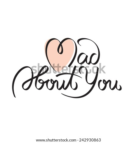 Mad about you, text, hand lettering - handmade calligraphy, vector - stock vector