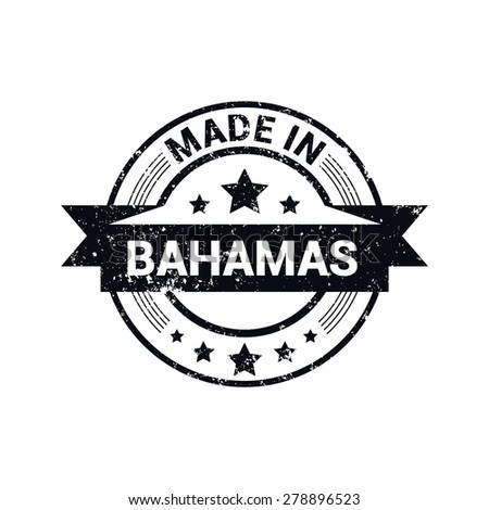 Made in Bahamas - Round black grunge rubber stamp design isolated on white background. vector illustration vintage texture. - stock vector