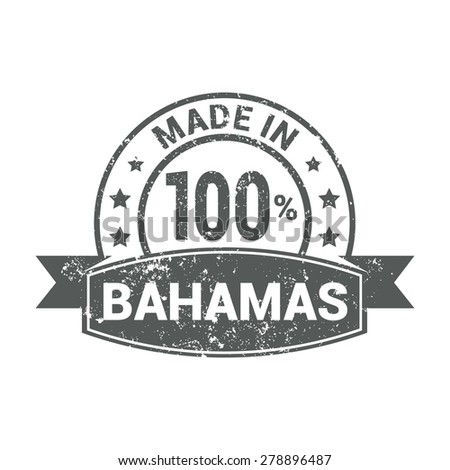Made in Bahamas - Round gray grunge rubber stamp design isolated on white background. vector illustration vintage texture. - stock vector