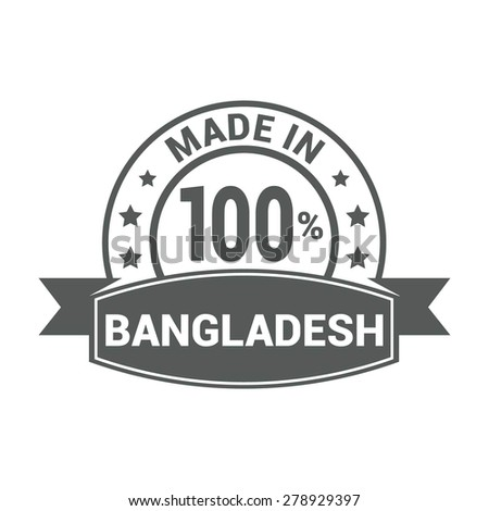 Made in Bangladesh - Round gray rubber stamp design isolated on white background. vector illustration vintage texture. - stock vector