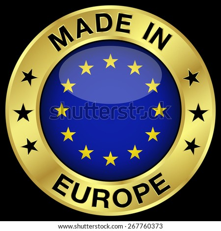 Made in Europe gold badge and icon with central glossy EU flag symbol and stars. Vector EPS 10 illustration isolated on black background. - stock vector