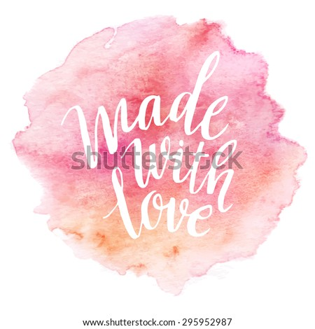 Made with love. Watercolor lettering. Vector illustration EPS 10 - stock vector