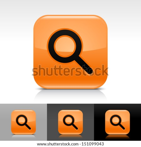 Magnifying glass icon orange color glossy web button with black sign. Rounded square shape with shadow, reflection on white, gray, black background. Vector illustration design element in 8 eps  - stock vector