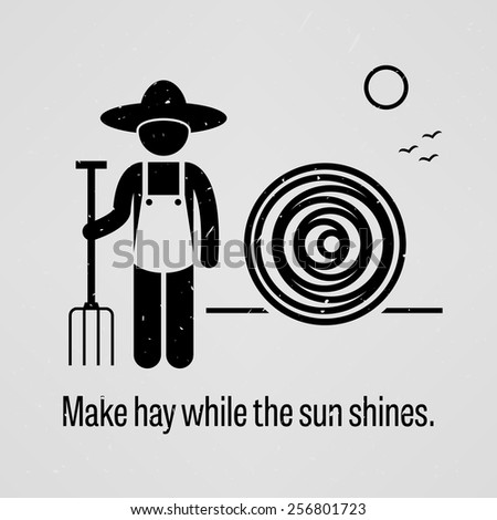 Make hay while the sun shines - stock vector