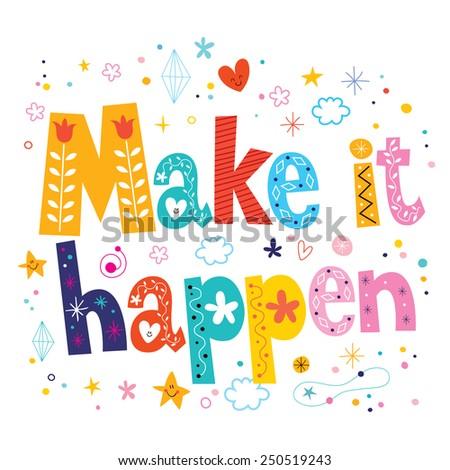 make it happen phrase motivational quote - stock vector