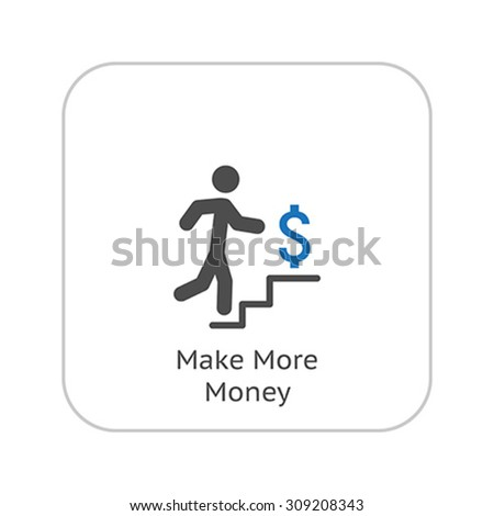 Make More Money Icon. Business Concept. Flat Design. Isolated Illustration. - stock vector
