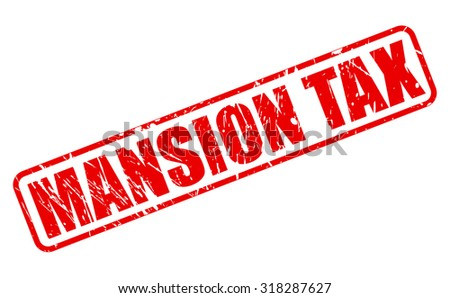 MANSION TAX red stamp text on white - stock vector