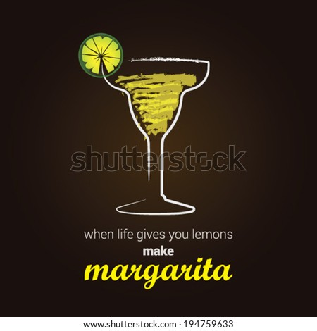Margarita Cocktail - Stylish illustration with positive thinking message  - stock vector