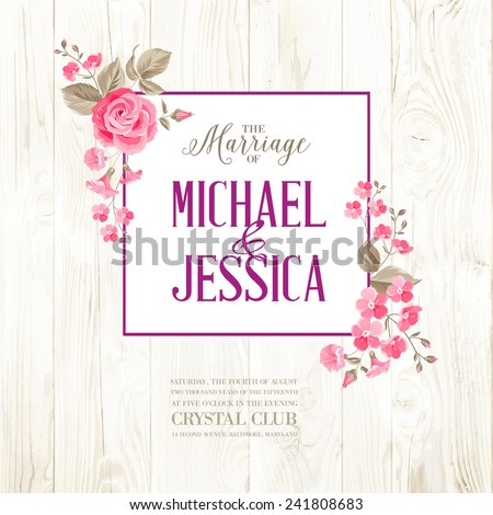 Marriage invitation card with custom sign and flower frame over wooden background. Vector illustration. - stock vector