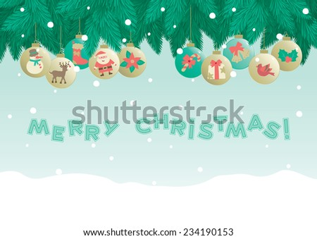 "Marry christmas!  	Christmas background of fir tree and baubles and inscription  ""Merry Christmas""  - stock vector"