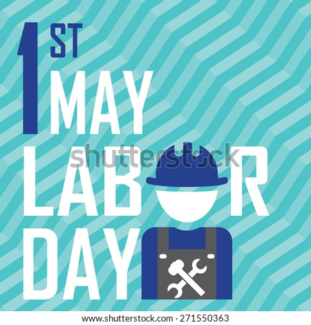 May 1st Labor (labour) day- vector illustration of international labour day - stock vector