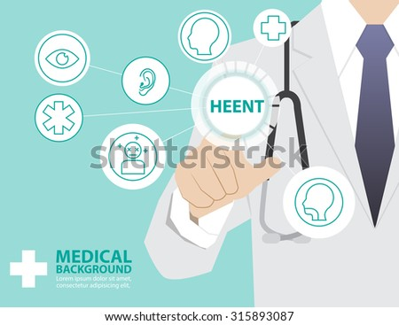 Medicine doctor  working with modern virtual technology, hand touching interface as medical concept,Head Ear Eye Nose Throat,HEENT - stock vector