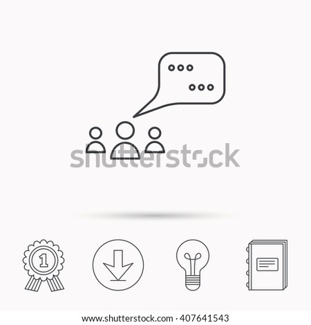 Meeting icon. Chat speech bubbles sign. Speak balloon symbol. Download arrow, lamp, learn book and award medal icons. - stock vector