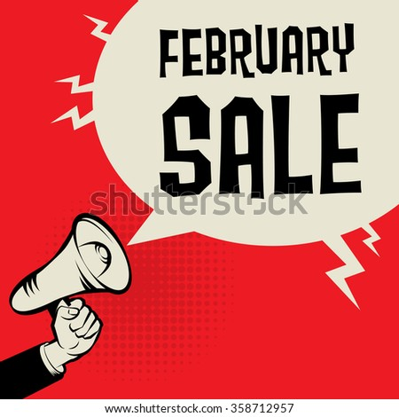 Megaphone Hand, business concept with text February Sale, vector illustration - stock vector