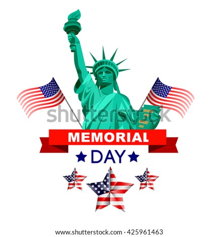 Memorial day poster. Illustration Patriotic United States of America, USA, vector illustration with the Statue of Liberty and the American flag - stock vector