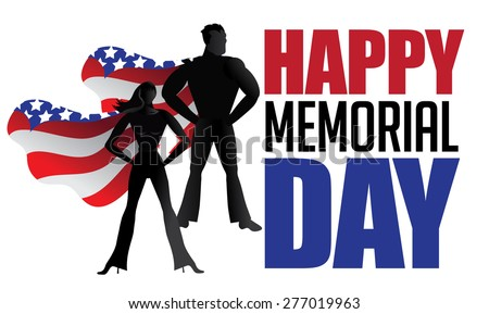 Memorial Day super heroes EPS 10 vector royalty free stock illustration for greeting card, ad, promotion, poster, flier, blog, article, social media, marketing - stock vector