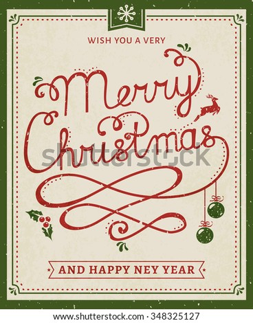 Merry Christmas and Happy New Year! Greeting card with handwritten lettering. Vintage background with typography and holiday symbols - deer, christmas balls, holly, snowflake. Vector poster.  - stock vector