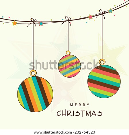Merry Christmas celebration concept with stylish hanging X-mas ball on stars decorated beige background. - stock vector