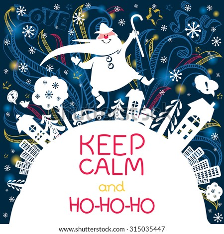 Merry Christmas doodle greeting card with Santa Claus, city, trees and cheerful text in vector. Cute and lovely cartoon holiday poster. Works well as banner, card or print. Keep calm and ho-ho-ho! - stock vector