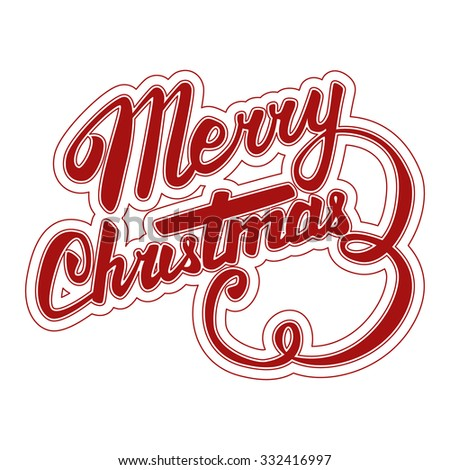 MERRY CHRISTMAS hand lettering - handmade calligraphy, vector  - stock vector