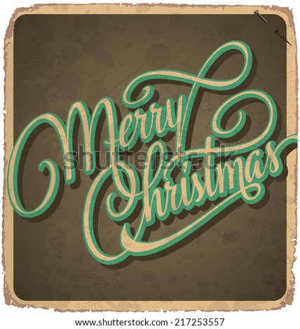 MERRY CHRISTMAS hand lettering -- vintage card with handmade calligraphy, grunge effect in separate layer for easy edit, vector (eps10) - stock vector