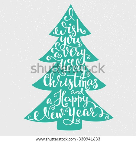 Merry Christmas Happy New Year lettering calligraphy on christmas tree shape and snow background postcard, vector typography - stock vector