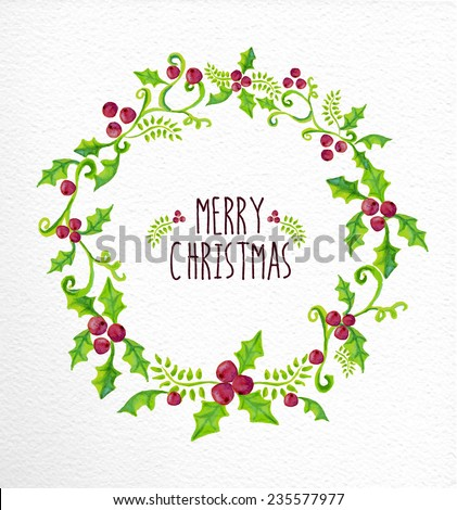 Merry christmas holly berry wreath. Hand drawn watercolor illustration. Ideal for greeting card, print poster and signboard. EPS10 vector file. - stock vector