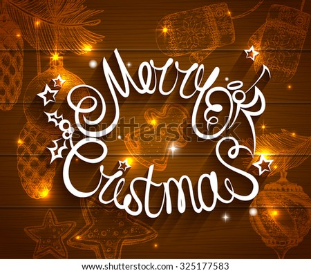 Merry Christmas shining greeting card with hand drawn sketch fir tree, christmas decorations, knitters over wooden background. Vector illustration. - stock vector