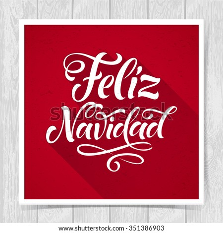 Merry Christmas text in Spanish: Feliz Navidad. Vector lettering for invitation, greeting card, prints. Hand drawn inscription, calligraphic holidays design - stock vector