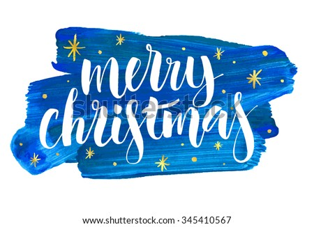 Merry Christmas written on acrylic strokes background. Modern calligraphy and hand drawn design elements. Hand painted letters. Vector illustration. - stock vector