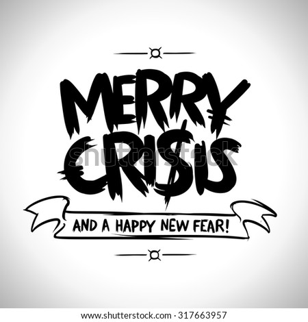 Merry crisis and a happy new fear - stock vector