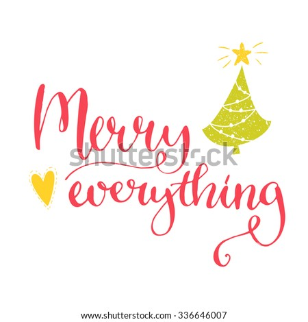 Merry everything text. Christmas card with custom handwritten type, vector point pen calligraphy. Red phrase with hand drawn christmas tree and heart. - stock vector