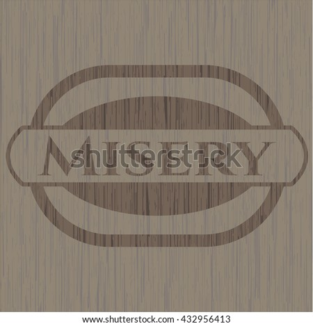 Misery wooden emblem. Vintage. - stock vector
