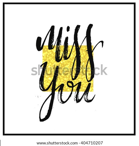 Miss you. Hand drawn miss you card.  Greeting card with calligraphy. Hand drawn lettering design.  Typography for banner, poster or apparel design. Isolated vector element. Cold texture. - stock vector