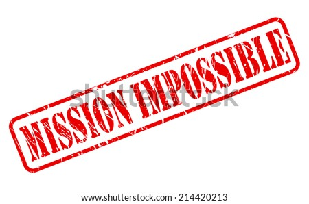 Mission impossible red stamp text on white - stock vector