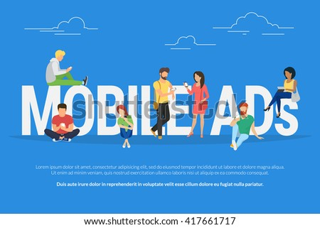 Mobile ads concept illustration of young various people using mobile gadgets such as tablet pc and smartphone for shopping and ordering service. Flat design of guys and women standing near big letters - stock vector