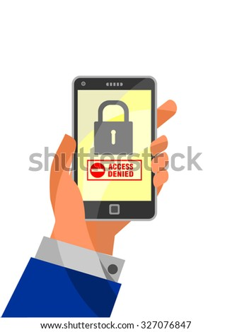 Mobile Security concept: Access Denied on smartphone. Hand holding smartphone with word Access Denied and lock icon on display - stock vector