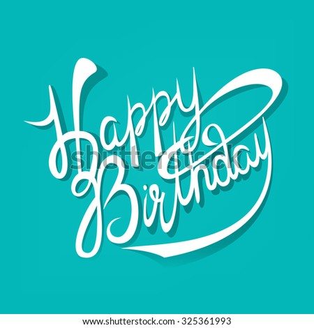Modern calligraphy Happy Birthday handwritten lettering over one color background vector - stock vector